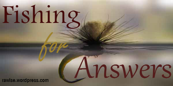Fishing for answers, author E E Rawls, erawls, rawlse, rawls e fantasy, author blog, fantasy author, new author, epic fantasy, YA author, questions, answers, books, reading, writing, what to read, mustread, amreading, book nerd,