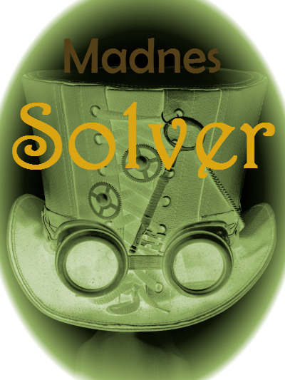 Madnes Solver, Mad Hatter, steampunk fantasy, mystery solver, spooky tale, good read, blog series, author blog, fantasy blog, madness solver,