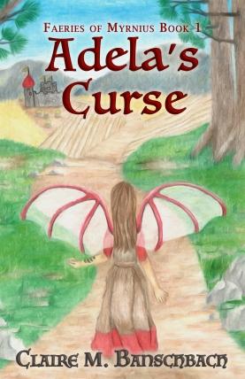 Adela's Curse, Claire M. Banschbach, Faeries of Myrnius book one