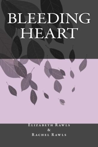 Bleeding Heart, book, poetry, poems, E E Rawls, Elizabeth Rawls, Rachel Rawls, author, fiction, purple, gray, black, book cover, short stories, anthology, riddles, fantasy,