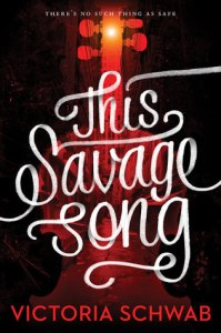 This Savage Song, Victoria Schwab, book, story, epic reads, must reads, book series,