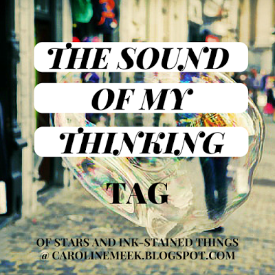 the sound of my thinking tag, blog tag, carolinemeek.blogspot, blog award, am writing, am reading, author blog, writer, books, thoughts, fantasy, scifi, steampunk, blogger,