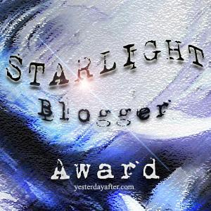 Starlight blogger award, blog award, author blog, writer, am reading, am writing, books, fantasy, science fiction, steampunk, author e e rawls, elise e rawls, rawls blog, YesterdayAfter,