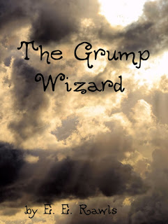 the grump wizard, wizard, mage, magician, fantasy book, fantasy story, short story, flash fiction, am writing, am reading, author E E Rawls, author Elise E Rawls, clouds, rain, storm, grumpy, storytelling, book nerd, book love, must read, fun read, good reads, great reads, tales, speculative fiction, story time,