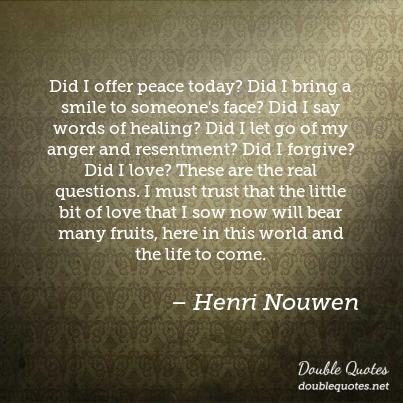 quotes, henri nouwen, faith, hope, peace, kindness, heaven, life quotes, famous quotes, life,