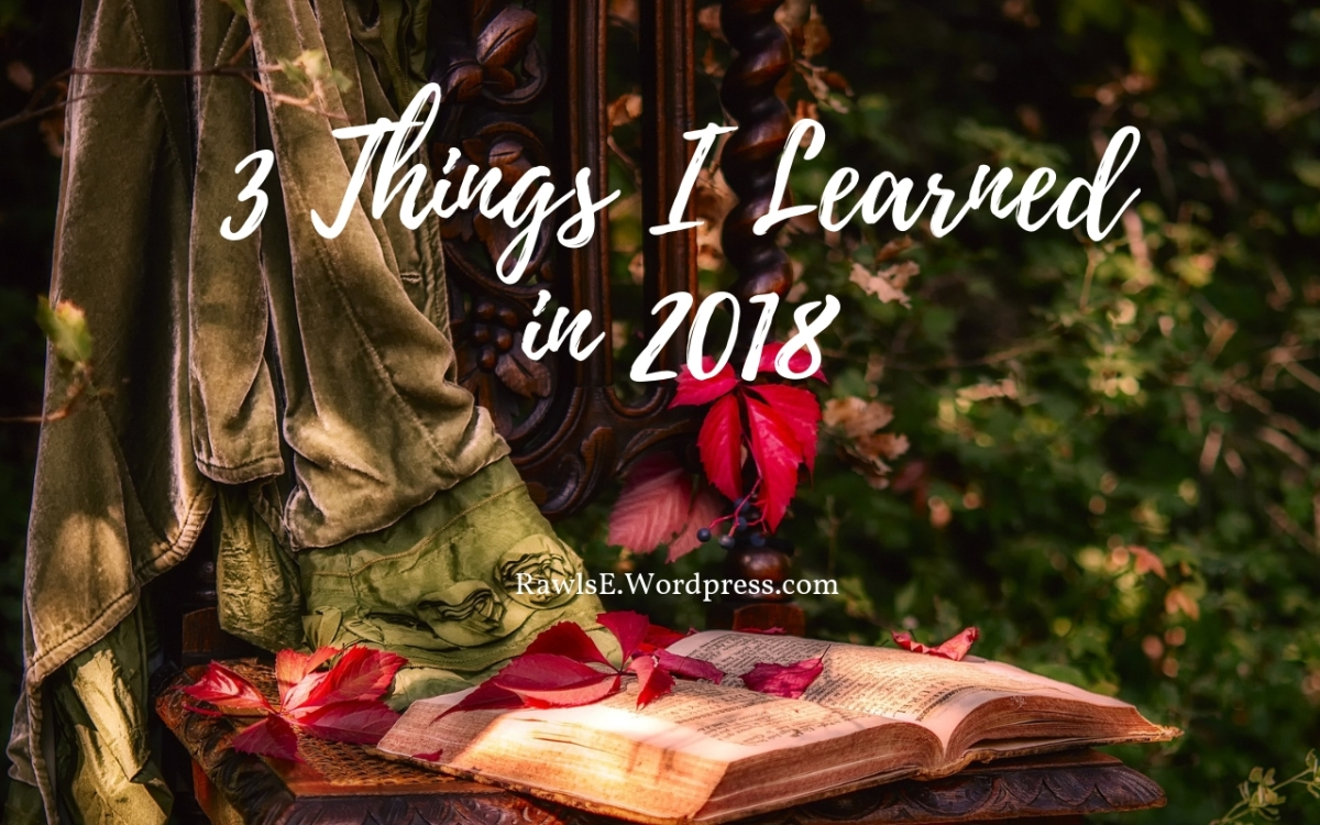 3 Things I Learned In 2018