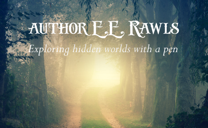 author E.E. Rawls, high fantasy author, christian fantasy author, fantasy adventure magic, fantasy and magic books, coming of age books, fantasy books for teens, fantasy books for kids,