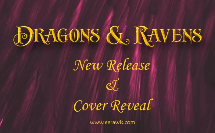 Dragons and Ravens, Draev Guardians, Strayborn books, author E.E. Rawls, new fantasy books, fantasy novellas, fairy tale novellas, fairy tale retellings, dragon books, raven books, fantasy vampire books, fantasy gothic books, middle grade gothic books, kids gothic books, kids fantasy adventure books,
