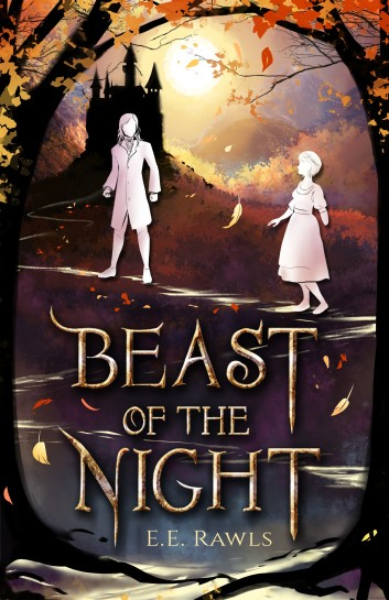 Beast of the Night, author E.E. Rawls, new fantasy books, fantasy adventure, fairy tale retellings, fairy tale books, beauty and the beast books, fantasy magic books, fantasy romance books, middle grade gothic books, kids gothic books, kids fantasy adventure books, Ya fantasy romance books, fun fantasy romance books,