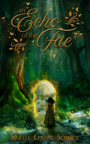 an echo of the fae, new fairy books, books with fae 2020, author Jenelle Schmidt, fae tales, fae stories, new books cover reveal, new fairy tales books, goodreads, epic reads, new fantasy adventure books, new high fantasy books, new middle grade fantasy books, new christian fantasy books, dragonpen designs book cover,