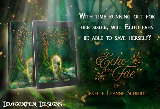 an echo of the fae, new fairy books, books with fae 2020, author Jenelle Schmidt, fae tales, fae stories, new books cover reveal, new fairy tales books, goodreads, epic reads, new fantasy adventure books, new high fantasy books, new middle grade fantasy books, new christian fantasy books,